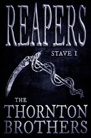 REAPERS: Stave 1 ebook by Thornton Brothers