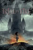 Trial by Fire ebook by Josephine Angelini