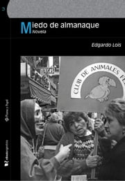Miedo de almanaque ebook by Edgardo Lois