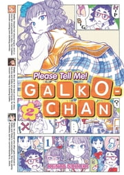Please Tell Me! Galko-chan Vol. 2 ebook by Kenya Suzuki