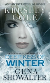Deep Kiss of Winter ebook by Kresley Cole,Gena Showalter