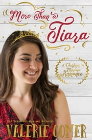 More Than a Tiara - A Christian Romance ebook by Valerie Comer