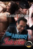 The Attorney's Interview ebook by Daniel Wilson