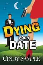 Dying for a Date ebook by Cindy Sample