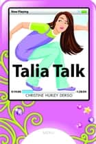 Talia Talk ebook by Christine Hurley Deriso