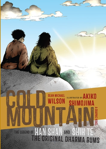 Cold Mountain - The Legend of Han Shan and Shih Te, the Original Dharma Bums eBook by Sean Michael Wilson,J. P. Seaton