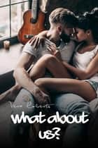 What About Us? ebook by Vera Roberts