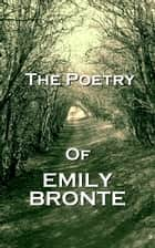The Poetry Of Emily Jane Bronte ebook by Emily Jane Bronte