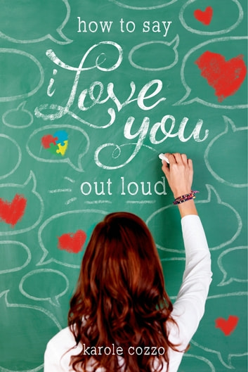 How to Say I Love You Out Loud ebook by Karole Cozzo