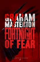 Fortnight of Fear ebook by Graham Masterton