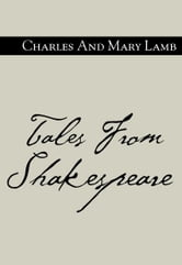 Tales From Shakespeare ebook by Charles And Mary Lamb