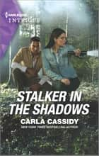 Stalker in the Shadows ebook by Carla Cassidy