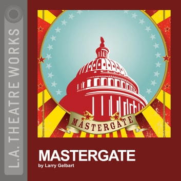 Mastergate audiobook by Larry Gelbart
