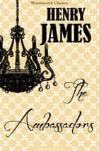 The Ambassadors ebook by Henry James