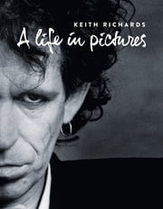 Keith Richards: A Life in Pictures ebook by Omnibus Press,Andy Neill