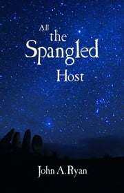 All the Spangled Host ebook by John A. Ryan