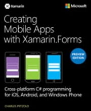 Creating Mobile Apps with Xamarin.Forms Preview Edition 2 ebook by Charles Petzold