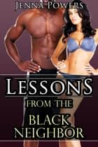 Lessons from the Black Neighbor ebook by Jenna Powers