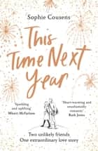 This Time Next Year - 2021's most heartwarming love story ebook by