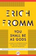 You Shall Be As Gods ebook by Erich Fromm