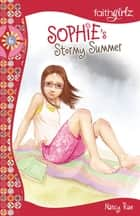 Sophie's Stormy Summer ebook by Nancy N. Rue