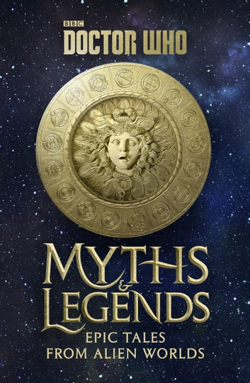 Doctor Who: Myths and Legends ebook by Richard Dinnick