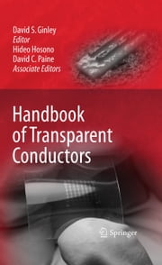 Handbook of Transparent Conductors ebook by Hideo Hosono,David C. Paine,David Ginley