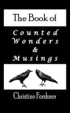 The Book of Counted Wonders and Musings ebook by Christine Forshner