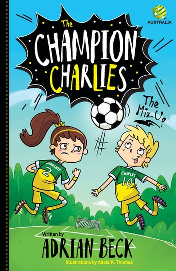 The Champion Charlies 1: The Mix-Up ebook by Adrian Beck