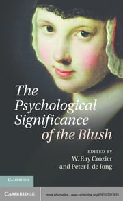 The Psychological Significance of the Blush ebook by Professor W. Ray Crozier,Professor Peter J. de Jong