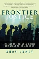 Frontier Justice ebook by Andy Lamey
