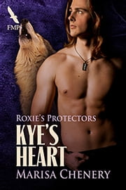 Kye's Heart ebook by Marisa Chenery