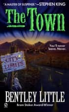 The Town ebook by Bentley Little