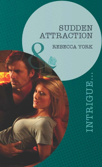 Sudden Attraction (Mills & Boon Intrigue) (Mindbenders, Book 2) ebook by Rebecca York