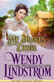 My Heart's Desire - A Sweet & Clean Historical Romance ebook by Wendy Lindstrom