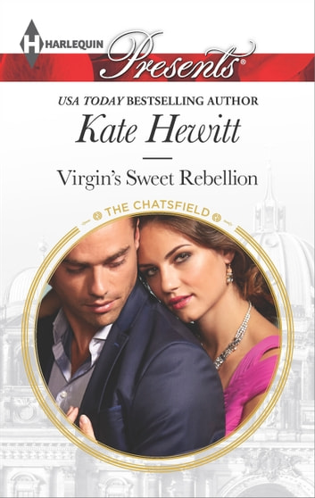 Virgin's Sweet Rebellion - An Emotional and Sensual Romance ebook by Kate Hewitt