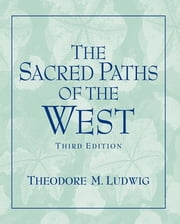 Sacred Paths of the West ebook by Theodore M Ludwig