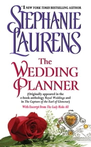 The Wedding Planner - (Originally appeared in the e-book anthology ROYAL WEDDINGS and in THE CAPTURE OF THE EARL OF GLENCRAE) ebook by Stephanie Laurens
