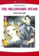 THE MILLIONAIRE AFFAIR (Harlequin Comics) - Harlequin Comics ebook by Sophie Weston, Riho Sachimi
