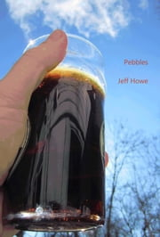 Pebbles ebook by Jeff Howe