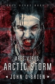 ARES Virus:Arctic Storm ebook by John O'Brien