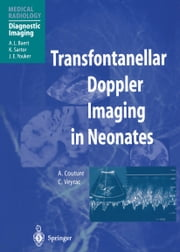 Transfontanellar Doppler Imaging in Neonates ebook by A.L. Baert,F. Brunelle,A. Couture,C. Veyrac