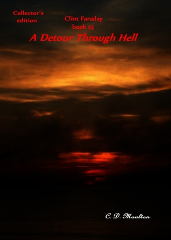Clint Faraday Book 15: A Detour Through Hell Collector's Edition ebook by CD Moulton