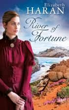 River of Fortune ebook by Elizabeth Haran