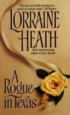 Rogue in Texas eBook by Lorraine Heath