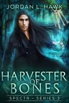 Harvester of Bones ebook by