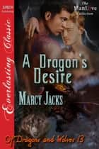 A Dragon's Desire ebook by Marcy Jacks