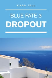 Dropout ebook by Cass Tell