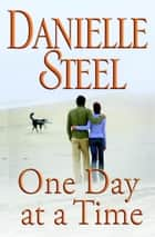 One Day at a Time ebook by Danielle Steel