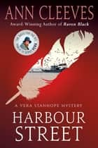 Harbour Street ebook by Ann Cleeves